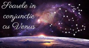 Soarele in conjunctie cu Venus aduce dragoste pentru aceste 3 zodii